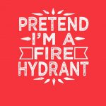 Pretend I'm A Fire Hydrant Funny Halloween Costume PNG Free Download